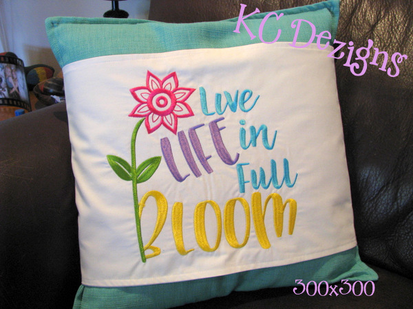 Live Life In Full Bloom Embroidery