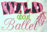 Wild About Ballet