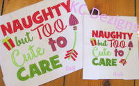 Naughty But Too Cute Too Care Embroidery